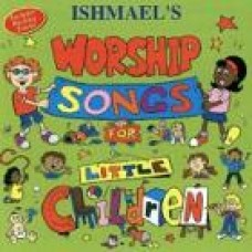 Ishmael´s Worship Songs for Little Children