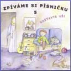 Zpíváme si písničku 5 - Nastavte uši (CD)