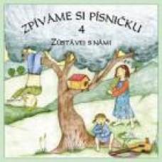 Zpíváme si písničku 4 - Zůstávej s námi (CD)