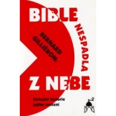 Bible nespadla z nebe
