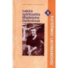 Laická spiritualita Madeleine Delbreové