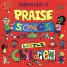 Ishmael´s Praise Songs for Little Children