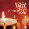 The Best Taizé Album In The World… Ever! (3CD)