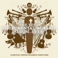 The Best Instrumental Worship Album ...Ever ! (3CD)