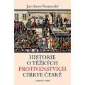 Historie o těžkých protivenstvích církve české (v jazyce 21. století)