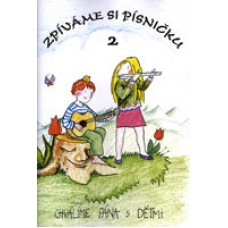 Zpíváme si písničku 2 - Chválíme Pána s dětmi (zpěvník)