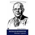 Dietrich Bonhoeffer: Životní příběh